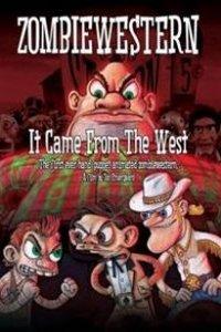 Зомби-вестерн: Оно пришло с запада
